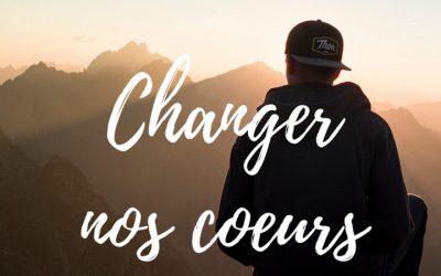 Changer nos cœurs